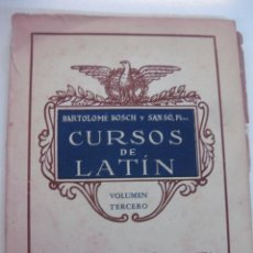 Libros de segunda mano: CURSOS DE LATIN. SINTAXIS SENCILLA Y COMPLETA. VOLUMEN TERCERO. BARTOLOME BOSCH Y SANSO. Lote 48613626