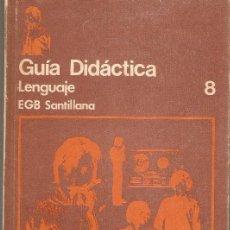 Libros de segunda mano: GUIA DIDACTICA SANTILLANA 8 EGB LENGUAJE LIBRO PROFESOR. Lote 48724747