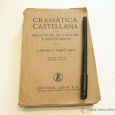 Libros de segunda mano: GRAMATICA CASTELLANA CON PRACTICAS DE ANALISIS GRAMATICAL Y ORTOGRAFIA. CARMELO MURO 1943. Lote 87195435