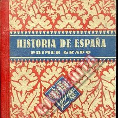 Libros de segunda mano: HISTORIA DE ESPAÑA. PRIMER GRADO. EDELVIVES. 1941. ZARAGOZA. Lote 48949271