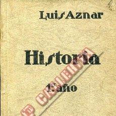 Libros de segunda mano: HISTORIA. PRIMER AÑO. LUIS AZNAR. TEXTOS ELP MADRID. Lote 48949397