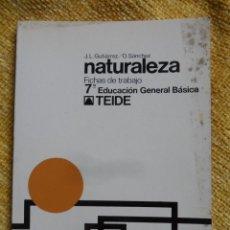 Libros de segunda mano: NATURALEZA. FICHAS DE TRABAJO. 7º EDUCACION GENERAL BASICA. J.L. GUTIERREZ / 0. SANCHEZ. TEIDE, 1973. Lote 48998150