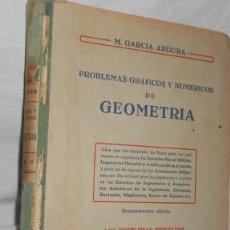 Libros de segunda mano: PROBLEMAS GRÁFICOS Y NUMÉRICOS DE GEOMETRÍA, POR M. GARCIA ARDURA, DE 1960. Lote 49061088