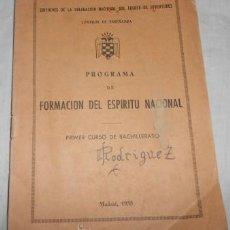 Libros de segunda mano: PROGRAMA DE FORMACIÓN DEL ESPÍRITU NACIONAL, 1ER. CURSO DE BACHILLERATO, DE 1955. Lote 49149888