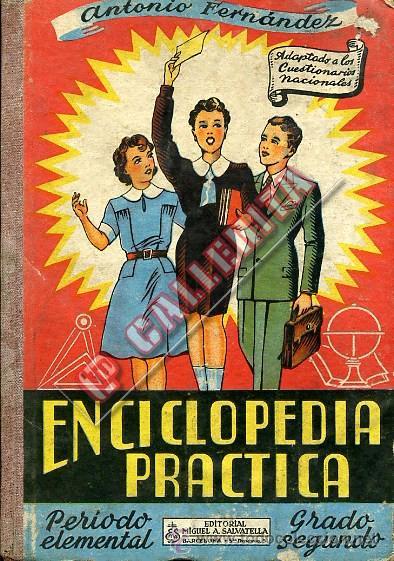 ENCICLOPEDIA PRÁCTICA. GRADO ELEMENTAL. ANTONIO FERNÁNDEZ RODRÍGUEZ. 1954 MADRID (Libros de Segunda Mano - Libros de Texto )