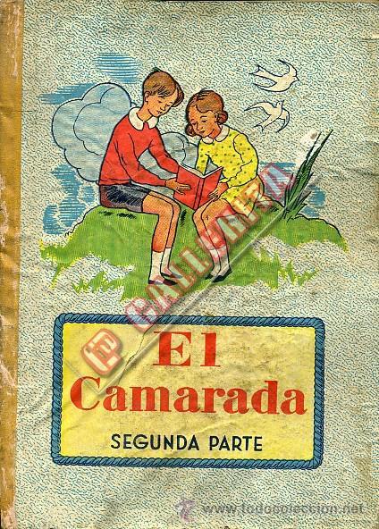 EL CAMARADA. SEGUNDA PARTE. JOSÉ DALMÁU CARLES. GERONA (Libros de Segunda Mano - Libros de Texto )