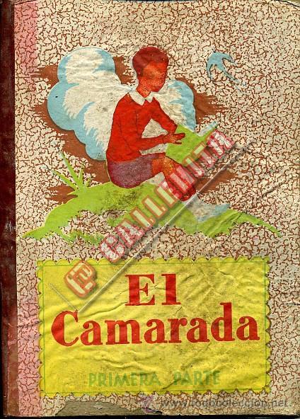 EL CAMARADA. PRIMERA PARTE. JOSÉ DALMÁU CARLES. GERONA (Libros de Segunda Mano - Libros de Texto )