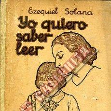 Libros de segunda mano: YO QUIERO SABER LEER. EZEQUIEL SOLANA. 1948 MADRID. Lote 83533596