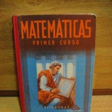Libros de segunda mano: MATEMATICAS PRIMER CURSO - EDITORIAL LUIS VIVES - AÑO 1954. Lote 49156544