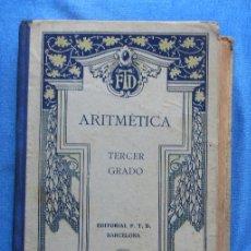 Libros de segunda mano: ARITMÉTICA TERCER GRADO. POR F. T. D. DÉCIMA EDICIÓN. EDITORIAL F. T. D. BARCELONA, 1928.. Lote 49291681