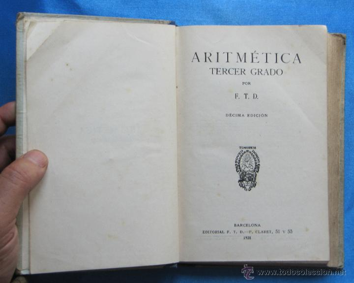 Libros de segunda mano: ARITMÉTICA TERCER GRADO. POR F. T. D. DÉCIMA EDICIÓN. EDITORIAL F. T. D. BARCELONA, 1928. - Foto 2 - 49291681