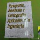 Libros de segunda mano: POLIDURA FERNANDEZ, F.J.: TOPOGRAFÍA,GEODESIA Y CARTOGRAFÍA APLICADAS A LA INGENIERÍA. PROBLEMAS.... Lote 49539424