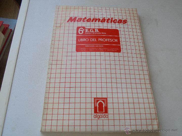MATEMÁTICAS,6º. EGB-EQUIPO GRANADA MATS-LIBRO DEL PROFESOR- VV AA-ALGAIDA-1985 (Libros de Segunda Mano - Libros de Texto )