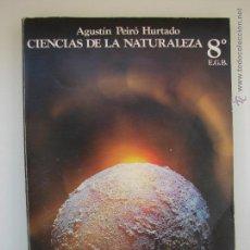 Libros de segunda mano: CIENCIAS DE LA NATURALEZA. AGUSTIN PEIRO HURTADO. 8º E.G.B. ANAYA. Lote 49642246