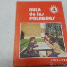 Libros de segunda mano: AULA DE LAS PALABRAS-4º EGB-EDELVIVES-AÑO 1982-N.. Lote 108978508