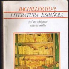 Libros de segunda mano: LITERATURA ESPAÑOLA - BACHILLERATO 2 -1976. Lote 49857325