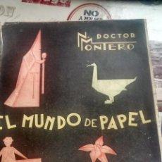 Libros de segunda mano: EL MUNDO DE PAPEL / TRABAJOS MANUALES GRADUADOS / DOCTOR MONTERO / 3ª EDICION / 1945. Lote 40601014