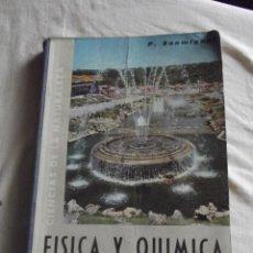 Libros de segunda mano: FISICA Y QUIMICA CUARTO CURSO 1970 DE P.SANMIGUEL. Lote 49899616