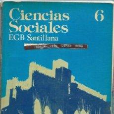 Libros de segunda mano: CIENCIAS SOCIALES EGB SANTILLANA 6, MADRID 1977, 300 PÁGS, RÚSTICA. Lote 49922969