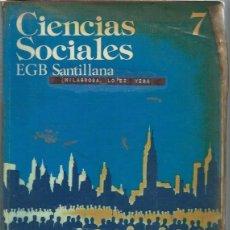 Libros de segunda mano: CIENCIAS SOCIALES 7 EGB SANTILLANA MADRID 1977, 350 PÁGS, RÚSTICA. Lote 49923050