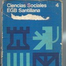 Libros de segunda mano: CIENCIAS SOCIALES 4 EGB SANTILLANA, MADRID 1976, RÚSTICA, 223 PÁGS, 20 POR 25CM. Lote 49992455