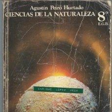 Libros de segunda mano: CIENCIAS DE LA NATURALEZA 8º, AGUSTÍN PEIRÓ HURTADO, EGB ANAYA SALAMANCA 1976, 254 PÁGS, GRAN FOLIO. Lote 49992576