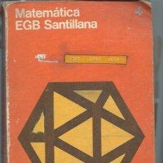 Libros de segunda mano: MATEMÁTICA 4º EGB SANTILLANA MADRID 1976, 300 PÁGS, 20 POR 25CM, RÚSTICA, MATERIAL DIDÁCTICO IDEAL. Lote 50008141