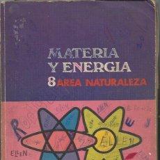 Libros de segunda mano: MATERIA Y ENERGÍA 8 AREA NATURALEZA, EGB EVEREST, LIBRO BÁSICO DE CONSULTA, LEÓN 1974, 200 PÁGS. Lote 50008153