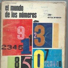 Libros de segunda mano: EL MUNDO DE LOS NÚMEROS 3 CURSO MARÍA Y DOLORES OSUNA, CARMEN PASCUAL, ANAYA SALAMANCA 1970. Lote 50021557