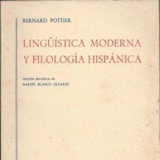 Libros de segunda mano: LINGÜÍSTICA MODERNA Y FILOLOGÍA HISPÁNICA - BERNARD POTTIER. Lote 50041071