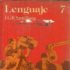 Libros de segunda mano: LENGUAJE. 7º EGB. SANTILLANA. MADRID. 1978. Lote 50048481