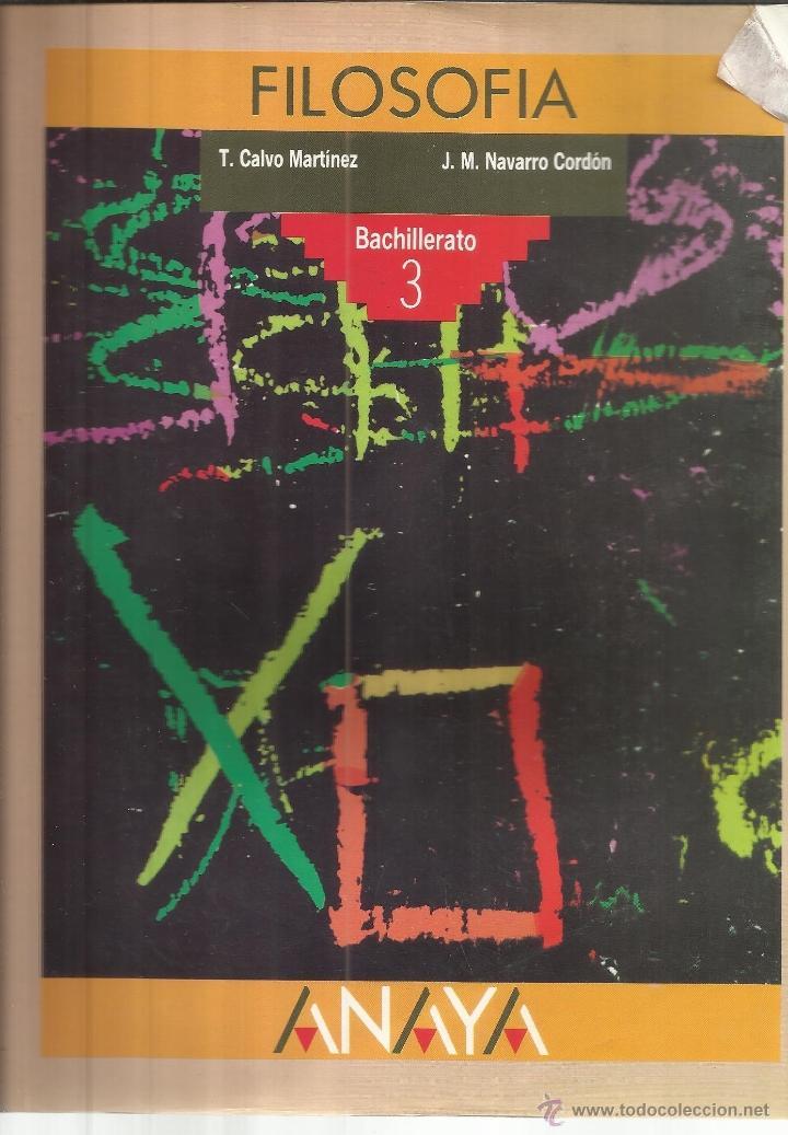 FILOSORIA. BACHILLERATO 3. T. CALVO MARTÍNEZ. ANAYA. MADRID. 1989 (Libros de Segunda Mano - Libros de Texto )