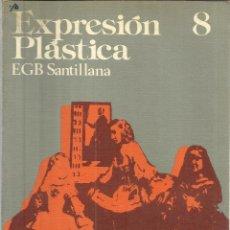 Libros de segunda mano: EXPRESIÓN PLÁSTICA. 8º EGB. SANTILLANA. MADRID. 1977. Lote 50049046