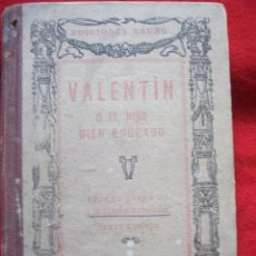 Libros de segunda mano: VALENTIN O EL NIÑO BIEN EDUCADO - TERCER LIBRO DE LECTURA GRADUADA 1941. Lote 50050080