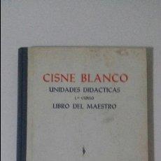Libros de segunda mano: CISNE BLANCO UNIDADES DIDACTICAS-1ERCURSO-LIBRO DEL MAESTRO-DALMAU CARLES,PLA 1966. Lote 50061375