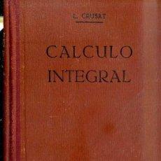 Libros de segunda mano: CRUSAT PRATS : CÁLCULO INTEGRAL (BOSCH, 1942). Lote 50105433