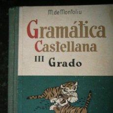 Libros de segunda mano: ANTIGUO LIBRO ESCOLAR AÑOS 40 GRAMÁTICA CASTELLANA. Lote 50157428