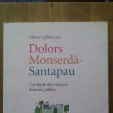 Libros de segunda mano: DOLORS MONSERDÀ-SANTAPAU, L'EVOLUCIÓ DEL CONCEPTE D'ESCOLA PÚBLICA/ CÈLIA CAÑELLAS / AÑO 2010. Lote 50168449