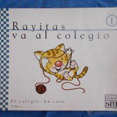 Libros de segunda mano: RAYITAS VA AL COLEGIO ( UNIDAD 1 ) S.M - 1999 -. Lote 50200190