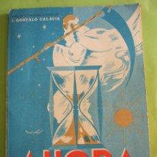 Libros de segunda mano: AHORA - L. GONZALO CALAVIA - LECTURAS FORMATIVAS PARA ESCOLARES DE 10 A 12 AÑOS - 1963 PARANINFO. Lote 50223108