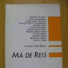 Libros de segunda mano: MÀ DE REIS. 1ª EDICIÓ 1985. Lote 50276329