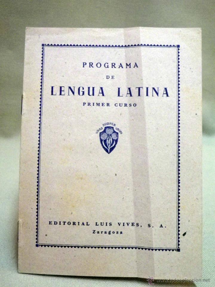 PROGRAMA DE LENGUA LATINA, PRIMER CURSO, EDITORIAL LUIS VIVES, ZARAGOZA (Libros de Segunda Mano - Libros de Texto )