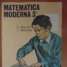 Libros de segunda mano: MATEMATICA MODERNA 3º. C. MARCOS Y J. MARTINEZ. EDICIONES S.M. 1970. RUSTICA. 247 PAGINAS. CON SEÑAL. Lote 50346276