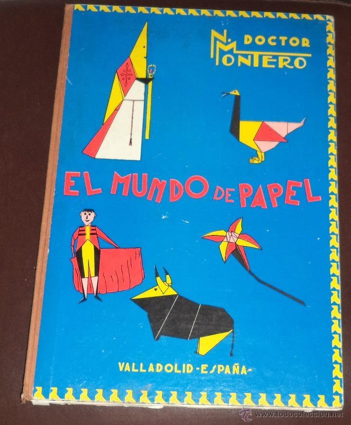 Libros de segunda mano: Papiroflexia,doctor Montero,Valladolid,1965,original,regular estado,un clásico, - Foto 2 - 50554860