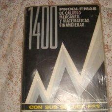 Libros de segunda mano: 1400 PROBLEMAS DE CALCULO MERCANTIL Y MATEMATICAS FINANCIERAS CON SUS SOLUCIONES. Lote 50614057