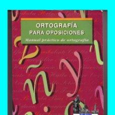 Libros de segunda mano: ORTOGRAFÍA PARA OPOSICIONES - MANUAL PRÁCTICO DE ORTOGRAFÍA - MAD - 1994. Lote 50621836
