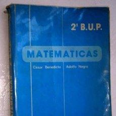 Libros de segunda mano: MATEMÁTICAS 2º BUP POR CÉSAR BENEDICTO Y ADOLFO NEGRO DE ED. ALHAMBRA EN MADRID 1984. Lote 270897453