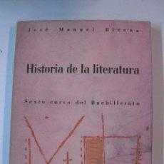 Livres d'occasion: HISTORIA DE LA LITERATURA. SEXTO CURSO BACHILLERATO. JOSE MANUEL BLECUA 1974. . Lote 50797599