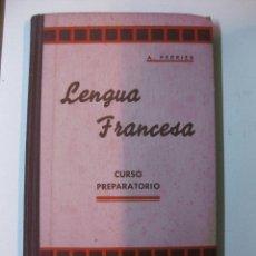 Libros de segunda mano: LENGUA FRANCESA. CURSO PREPARATORIO. ALPHONSE PERRIER. AÑOS 40.. Lote 50843082