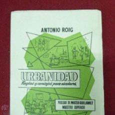 Libros de segunda mano: URBANIDAD REGLAS Y CONSEJOS PARA ESCOLARES, ANTONIO ROIG. 4ª EDICIÓN.COLECCIÓN CONDAL.BARCELONA,1956. Lote 50861101